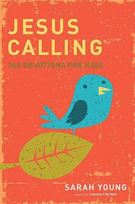 Jesus Calling: 365 Devotions For Kids by Sarah Young