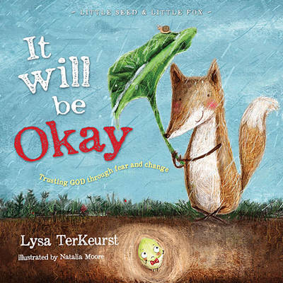 It Will be Okay Trusting God Through Fear and Change by Lysa TerKeurst
