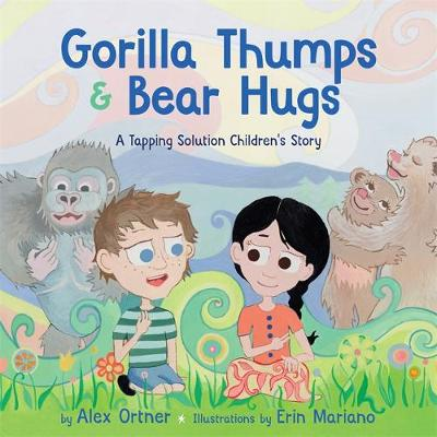 Gorilla Thumps and Bear Hugs A Tapping Solution Children's Story by Alex Ortner