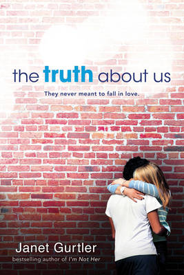 Truth About Us by Janet Gurtler