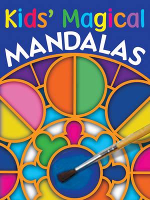 Kids' Magical Mandalas by Rudi Moser