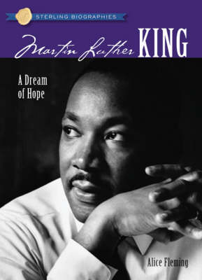 Sterling Biographies (R): Martin Luther King, Jr. A Dream of Hope by Alice Fleming