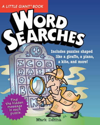 A Little Giant (R) Book: Word Searches by Mark Danna
