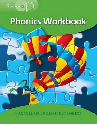 Little Explorers A Phonics Workbook by Louis Fidge