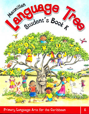 Macmillan Language Tree: Primary Language Arts for the Caribbean Student's Book K (Ages 4-5) by Leonie Bennett