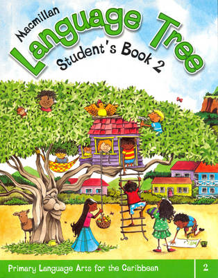 Macmillan Language Tree: Primary Language Arts for the Caribbean Student's Book 2 (Ages 6-7) by Leonie Bennett