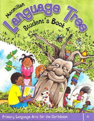 Macmillan Language Tree: Primary Language Arts for the Caribbean Student's Book 4 (Ages 8-9) by Leonie Bennett