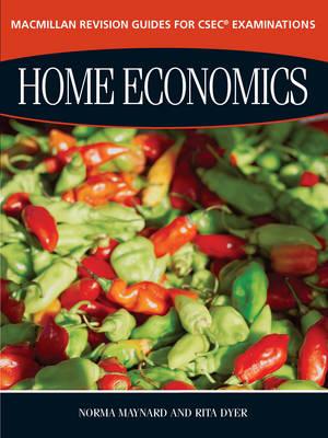 Macmillan Revision Guides for CSEC Examinations: Home Economics by Norma Maynard, Rita Dyer