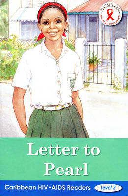 Caribbean HIV/AIDS Readers Letter to Pearl (Level 2) by Jenny Robson