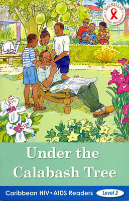 Caribbean HIV/AIDS Readers Under the Calabash Tree (Level 2) by Claudette Megan Adams