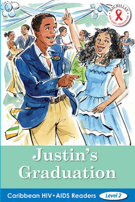 Caribbean HIV/AIDS Readers: Justin's Graduation (Level 2) by Natalie N. Knight