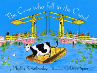 The Cow Who Fell in the Canal by Phyllis Krasilovsky