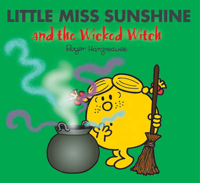 Little Miss Sunshine and the Wicked Witch by Roger Hargreaves