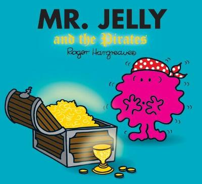 Mr. Jelly and the Pirates by Roger Hargreaves