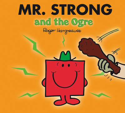 Mr. Strong and the Ogre by Roger Hargreaves