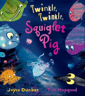 Twinkle, Twinkle, Squiglet Pig by Joyce Dunbar