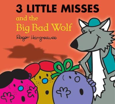 The Three Little Miss and the Big Bad Wolf by Roger Hargreaves