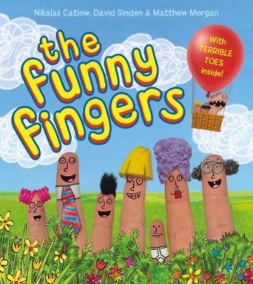 The Funny Fingers by Nikalas Catlow, Matthew Morgan, David Sinden