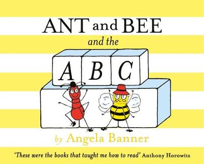 Ant and Bee and the ABC by Angela Banner