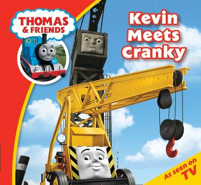 Thomas Story Time 29: Kevin Meets Cranky by Egmont Publishing UK