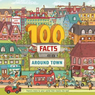 100 Facts Around Town by Clive Gifford