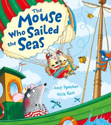 The Mouse Who Sailed the Seas by Amy Sparkes