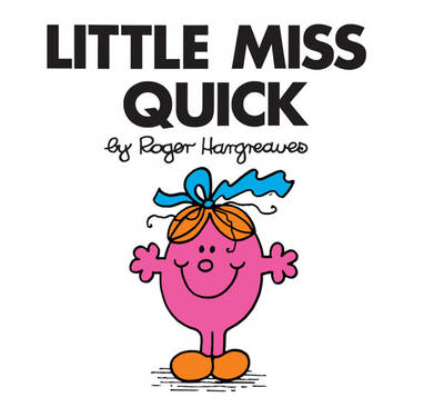 Little Miss Quick by Roger Hargreaves