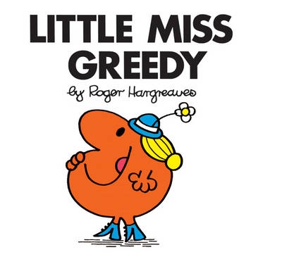 Little Miss Greedy by Roger Hargreaves