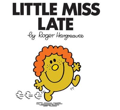 Little Miss Late by Roger Hargreaves