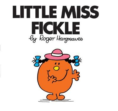Little Miss Fickle by Roger Hargreaves