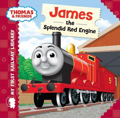 Thomas & Friends: My First Railway Library: James the Splendid Red Engine by Rev. Wilbert Vere Awdry