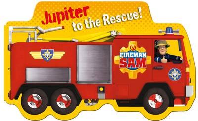 Fireman Sam: Jupiter to the Rescue! by Egmont Publishing UK