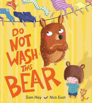 Do Not Wash This Bear by Sam Hay