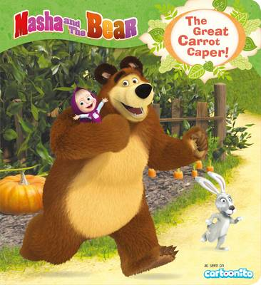 Masha and the Bear: The Great Carrot Caper! by Egmont Publishing UK