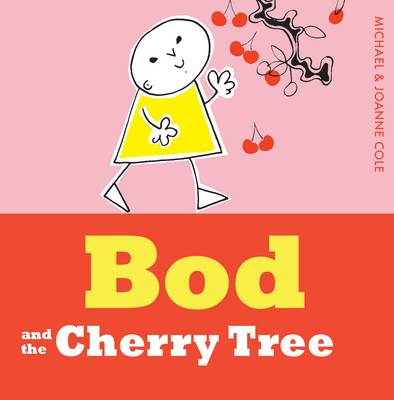 Bod and the Cherry Tree by Michael Cole