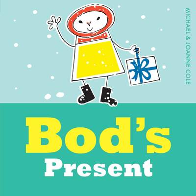 Bod's Present by Michael Cole