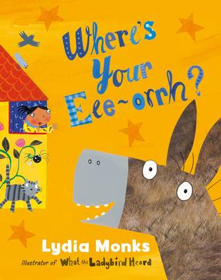 Where's Your Eee-Orrh? by Lydia Monks
