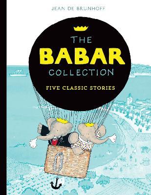 The Babar Collection Five Classic Stories by Jean de Brunhoff