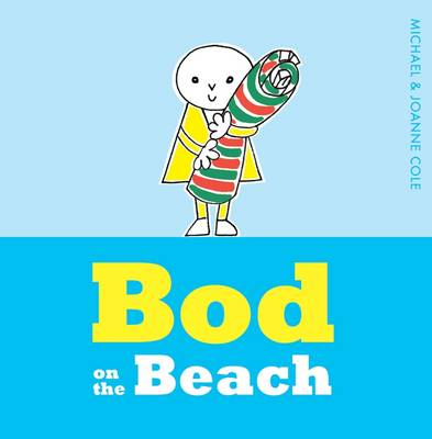 Bod on the Beach by Michael Cole