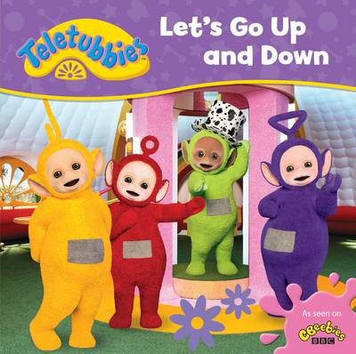Teletubbies: Let's Go Up and Down by Egmont Publishing UK