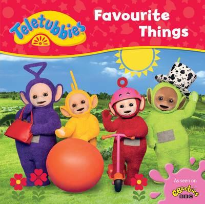 Teletubbies: Favourite Things by Egmont Publishing UK