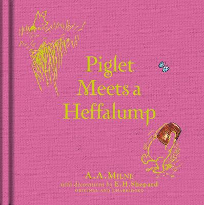 Winnie-the-Pooh: Piglet Meets A Heffalump by A. A. Milne