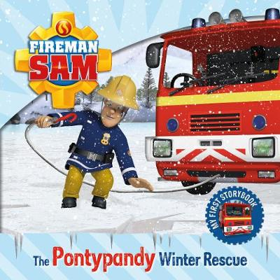 Fireman Sam: My First Storybook: The Pontypandy Winter Rescue by Egmont Publishing UK
