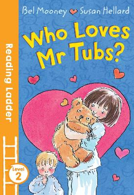 Who Loves Mr. Tubs? by Bel Mooney