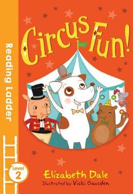 Circus Fun! by Elizabeth Dale