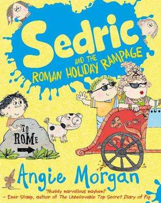 Sedric and the Roman Holiday Rampage by Angie Morgan