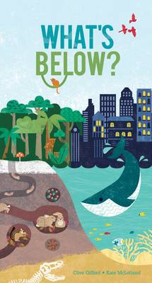 What's Below? by Clive Gifford
