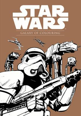 Star Wars: Galaxy of Colouring by Lucasfilm Ltd, Egmont Publishing UK