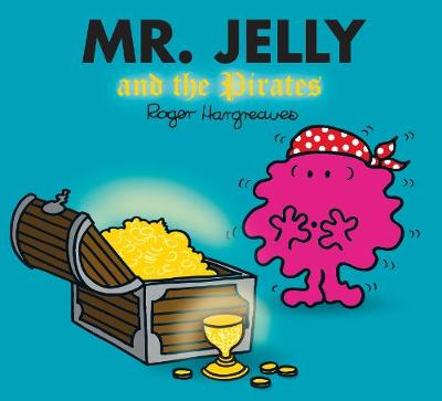 Mr. Jelly and the Pirates by Roger Hargreaves, Adam Hargreaves