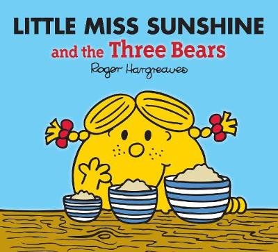 Little Miss Sunshine and the Three Bears by Adam Hargreaves, Roger Hargreaves